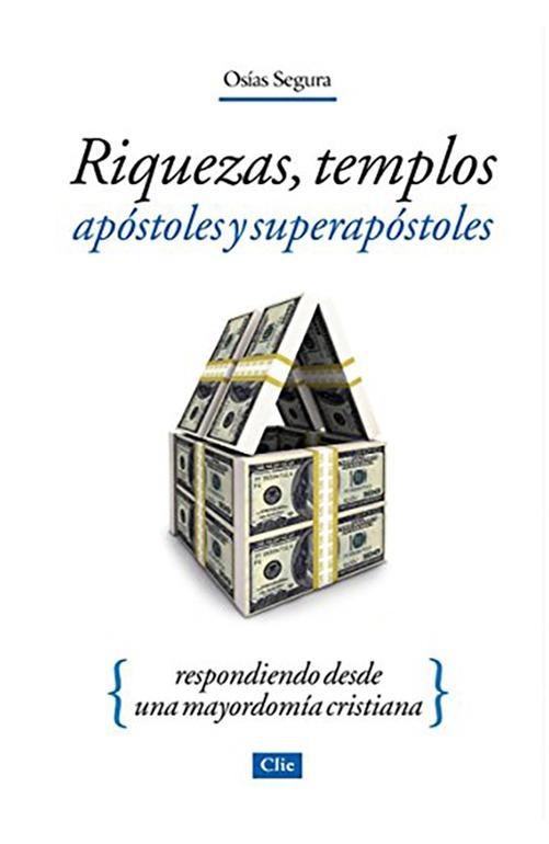 Riquezas, templos, apóstoles y superapóstoles