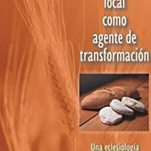 Portada de La iglesia local como agente de transformación