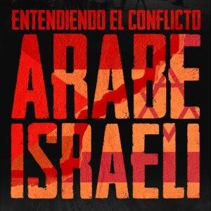 Portada de Entendiendo el conflicto arabe-israeli