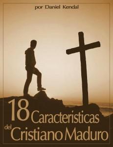 ¿Cuáles son las 18 características del cristiano maduro?